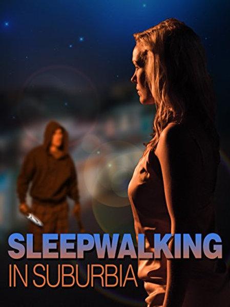 Sleepwalking In Suburbia 2017 DVD