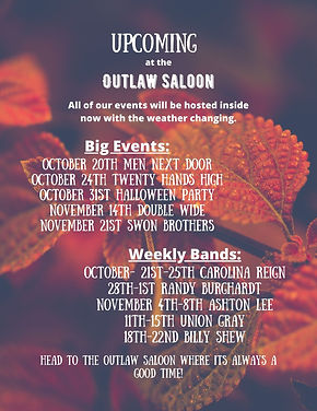 Upcoming at the Outlaw Saloon Oct and No