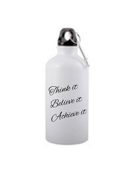 Think it believe it achieve it water bottle