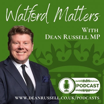 Dean Russell MP Watford Matters Podcast Title