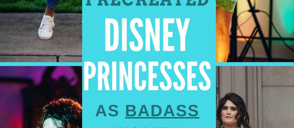 I recreated Disney Princesses as Badass Women