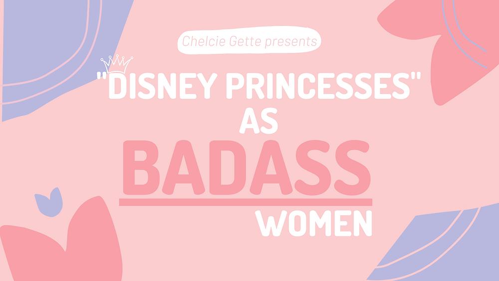 disney princesses as badass women
