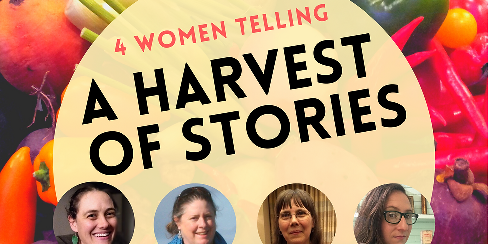 4 Women Telling: A Harvest of Stories