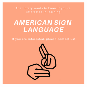 ASL in the Library
