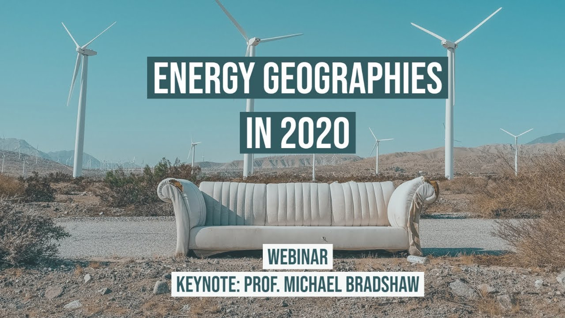 Webinar: Energy Geographies in 2020 - Keynote: Prof. Michael Bradshaw