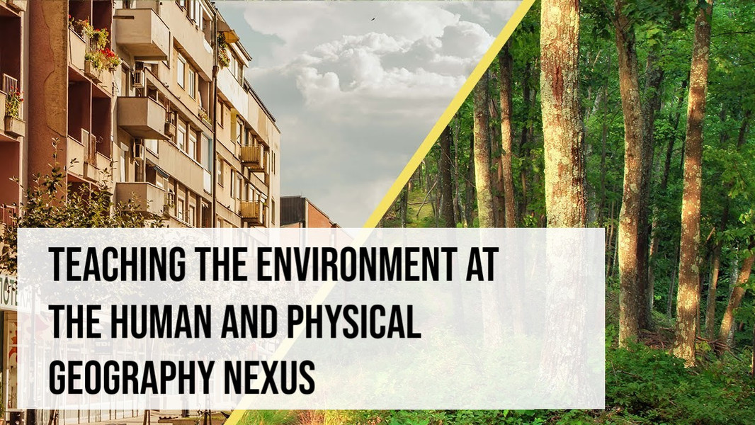 Webinar: Teaching the Environment at the Human and Physical Geography Nexus