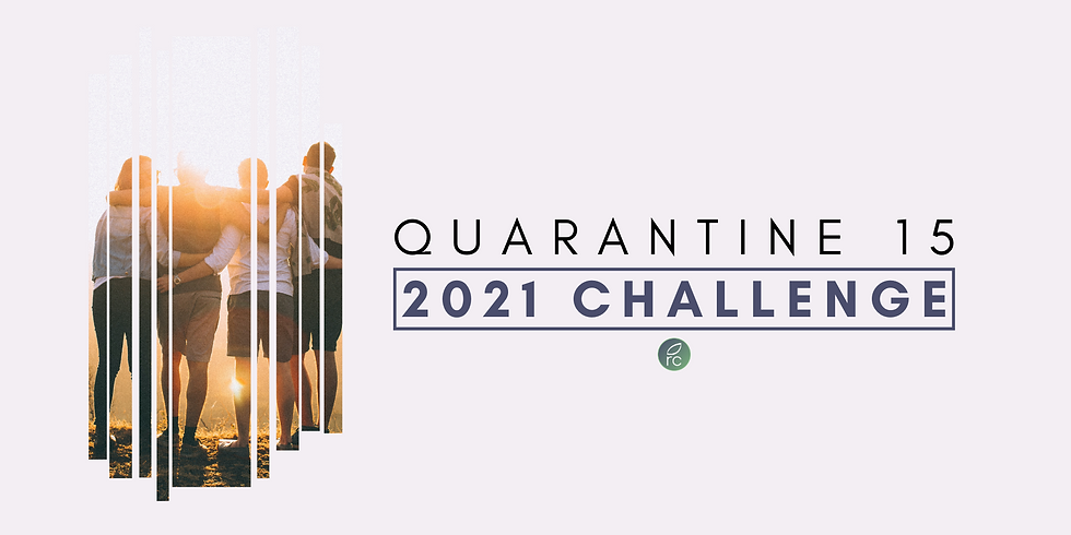 QUARANTINE 15 - 2021 CHALLENGE!