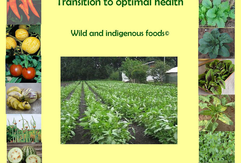 Transition to optimal health - wild and indigenous food