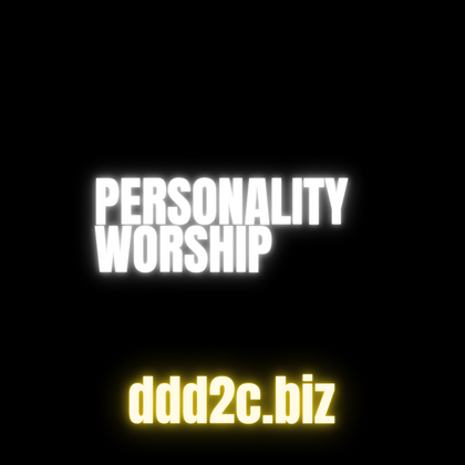 Beware Of Personality Worship