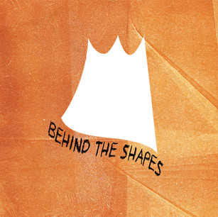 Behind the shapes