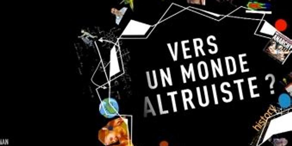 #docu-débat  . Vers un monde altruiste ?