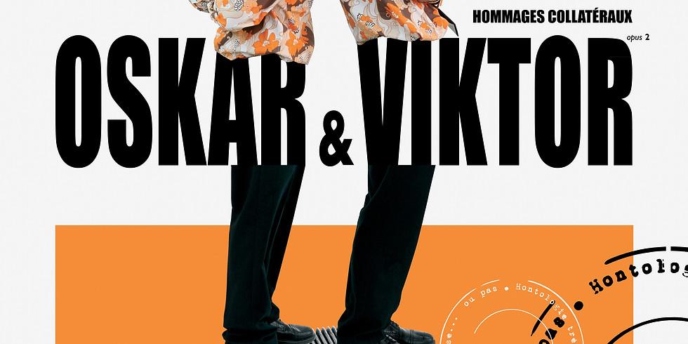 #spectacle musical - Oskar et Viktor - Hommages collatéraux