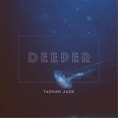Tazman Jack - Deeper.jpg