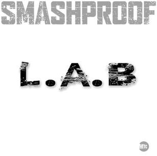 SMASHPROOF // L.A.B