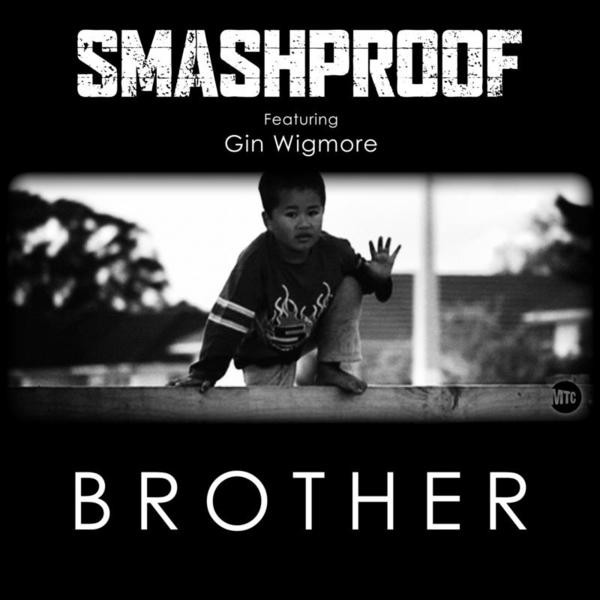 SMASHPROOF // BROTHER (FEAT. GIN WIGMORE)