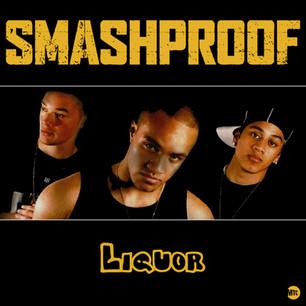 SMASHPROOF // LIQUOR