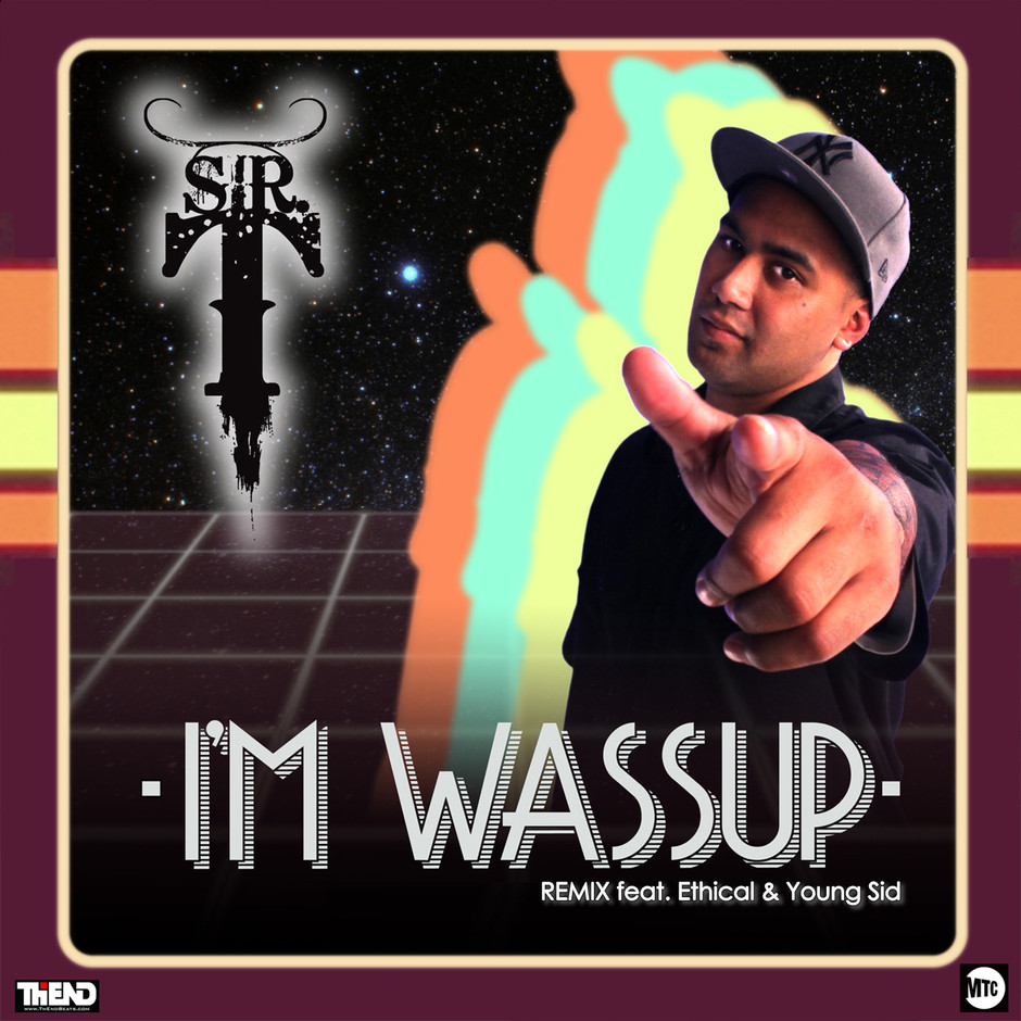 SIR T // I'M WASSUP (FEAT. ETHICAL & YOUNG SID)