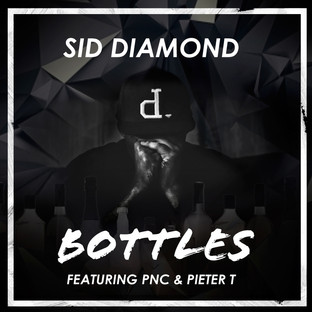 SID DIAMOND // BOTTLES (FEAT. PNC & PIETER T)