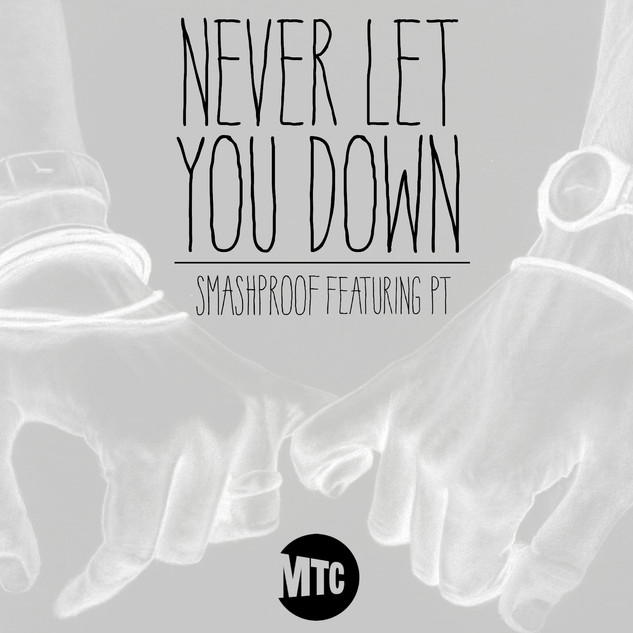 SMASHPROOF // NEVER LET YOU DOWN (FEAT. PT)