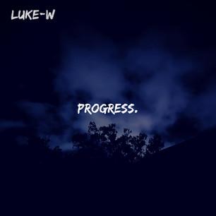 LUKE-W // PROGRESS (EP)