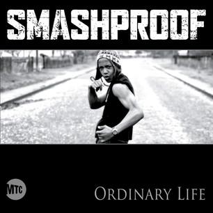 SMASHPROOF // ORDINARY LIFE