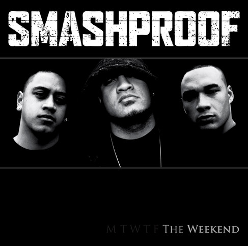 SMASHPROOF // THE WEEKEND (ALBUM)