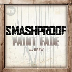 SMASHPROOF // PAINT FADE (FEAT. DREW)
