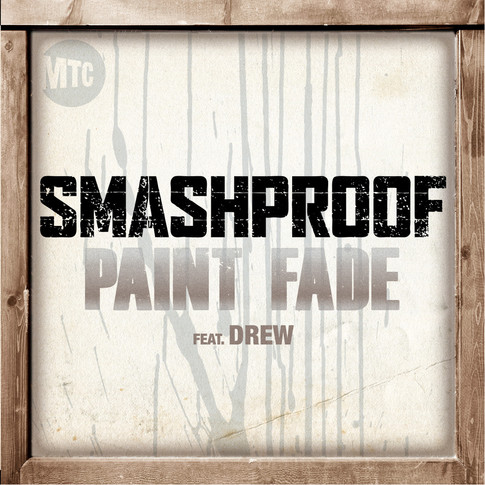 SMASHPROOF // PAINT FADE (FEAT. DREW)