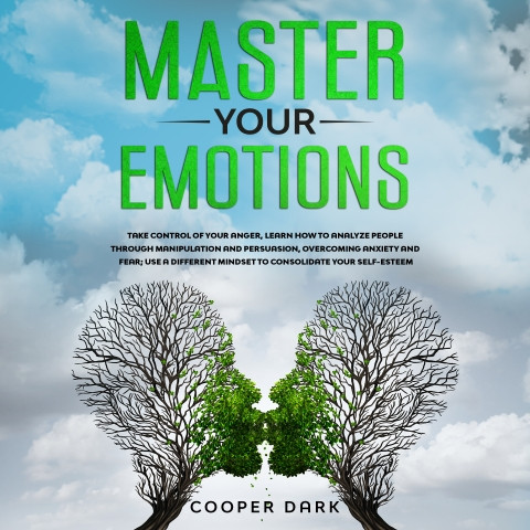 Master Your Emotions by Cooper Dark