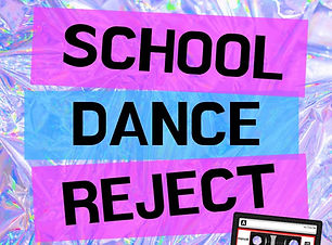 School Dance Reject (1).jpg