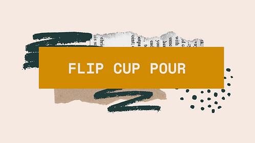 Flip Cup Pour Tutorial