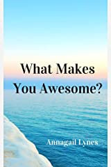 What Makes You Awesome?: How To Live Out Your Purpose