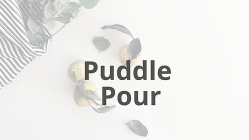 Puddle Pour Tutorial