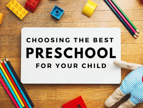 How to choose a right Preschool for your child's better future