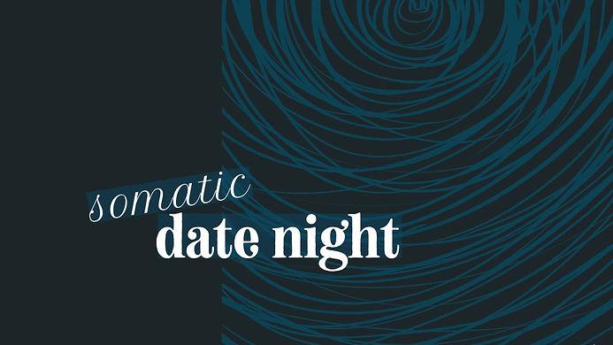 Somatic Date Night, Laura Geiger