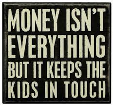 Money Isn't Everything Box Sign