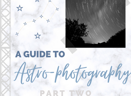 A Guide to Astro-Photography// PART TWO