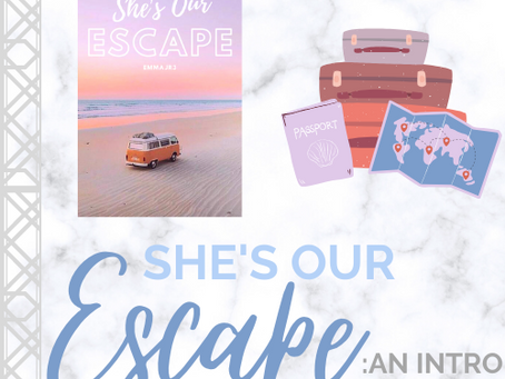 She's Our Escape: An Introduction