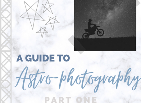 A Guide to Astro-Photography// PART ONE