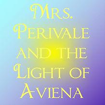 Advertising Mrs Perivale and the Light of Aviena.jpg