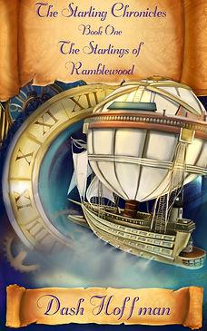 the starling chronicles, dash hoffman, the starlings of ramblewood, book, ebook, paperback, hardback, steampunk, pirate, space, fantasy, fantasy fiction, ship, aeronaut, airship, balloon, balloon ship, time travel, space travel, adventure book,