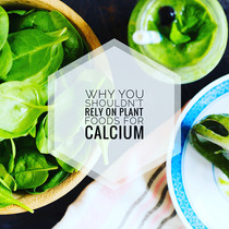 Why you shouldn't rely on plant foods for calcium