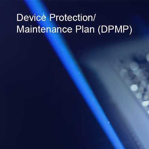 Device Protection/Maintenance Plan (DPMP)