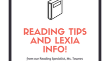 Reading Tips and Lexia Highlights