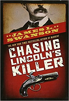 "photo of cover of the book ""Chasing Lincoln's Killer"""