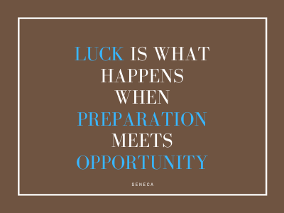 Are you prepared to be lucky?