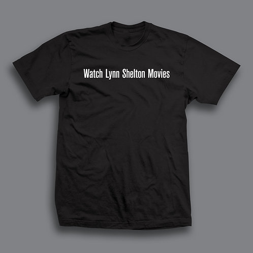 Lynn Shelton Limited Edition Tribute Shirt