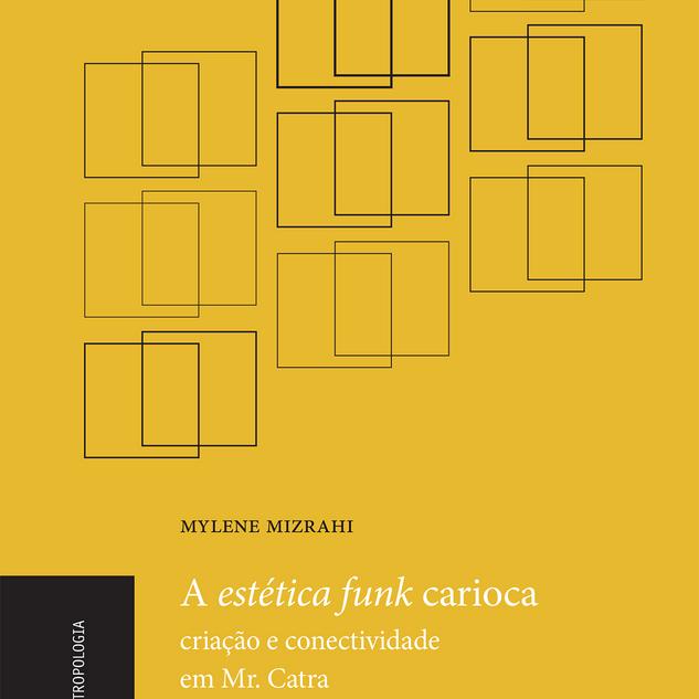 Mylene Mizrahi - A Estética Funk Carioca