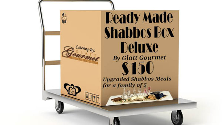 Ready Made Shabbos Box Deluxe by Glatt Gourmet