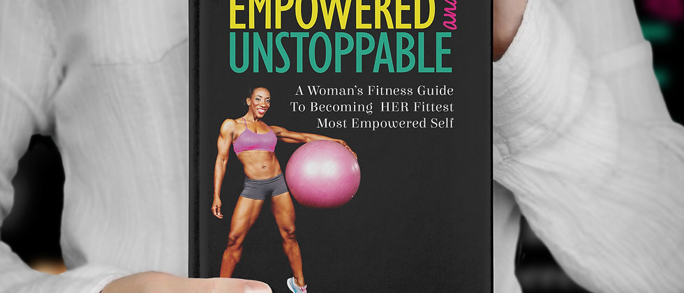 Fit Empowered and Unstoppable